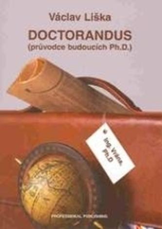 DOCTORANDUS Průvodce budoucích Ph.D.