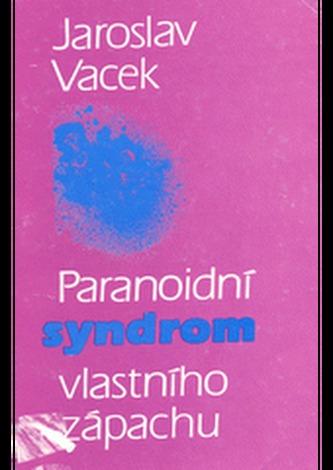 Paranoidní syndrom vlastního zápachu