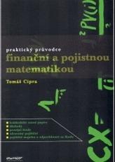 Praktický průvodce finanční a pojistnou matematikou