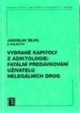 Vybrané kapitoly z adiktologie: Fatální předávkování uživatelů nelegálních drog
