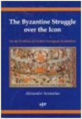 The Byzantine Struggle over the Icon On the Problem of Eastern European Symbolism