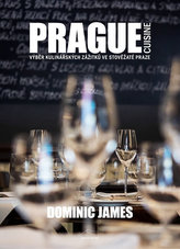 Prague Cuisine - Výběr kulinářských zážitků ve stověžaté Praze