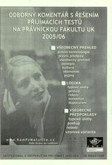 Odborný komentář s řešením přijímacích testu na právnickou fakultu 2005/06