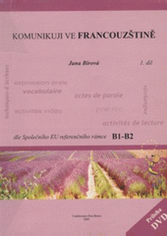 Komunikuji ve francouzštině 1.díl + DVD (dle Společného evropského referenčního rámce B1-B2)