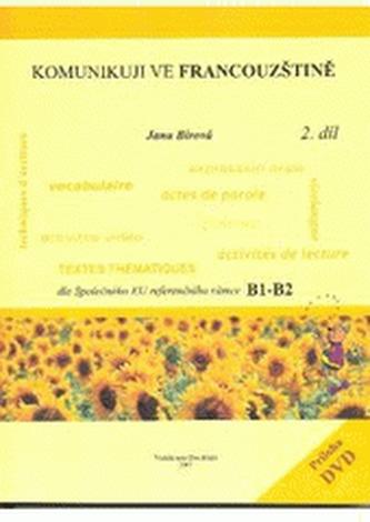 Komunikuji ve francouzštině 2. díl + DVD video dle Společného EU referenčního rámce B1 – B2