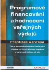Programové financování a hodnocení veřejných výdajů