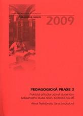 Pedagogická praxe 2 Praktická příručka určená studentům bakalářského studia oboru Učitelství pro MŠ