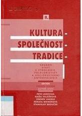 Kultura-společnost-tradice II. Soubor statí z etnologie, folkloristiky a sociokulturní antropologie