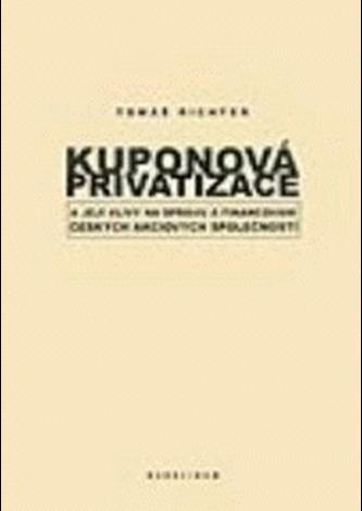Kuponová privatizace a její vlivy na správu financování českých akciových společností