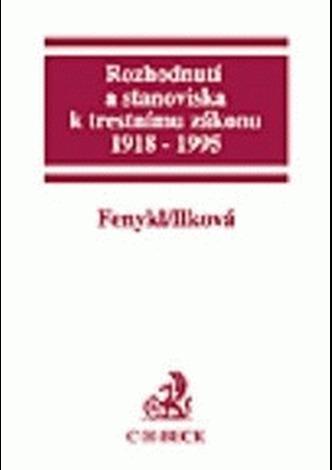 Rozhodnutí a stanoviska k trestnímu zákonu, 1918 - 1995