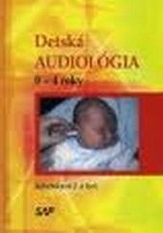 Detská audiológia 0 - 4 roky