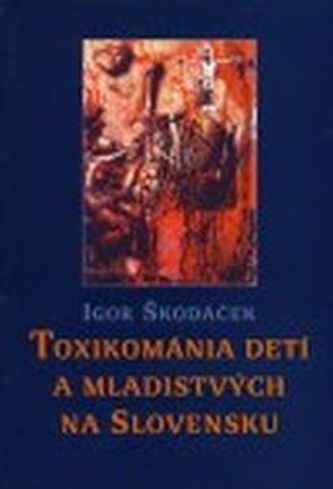 Toxikománia detí amladistvých na Slovensku