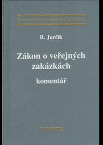 Zákon o veřejných zakázkách Komentář - Radek Jurčík