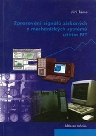 Zpracování signálů získaných z mechanických systémů užitím FFT
