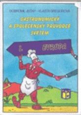 Gastronomický a společenský průvodce světem 1 Evropa