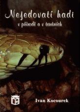 Nejedovatí hadi v přírodě a v teráriích