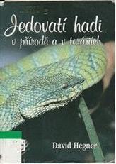 Jedovatí hadi v přírodě a teráriích
