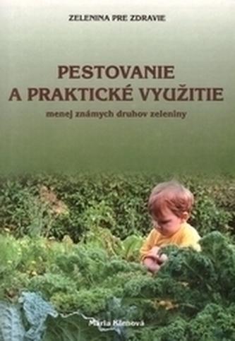 Pestovanie a praktické využitie menej známych druhov zeleniny