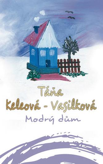 Modrý dům - Táňa Keleová-Vasilková