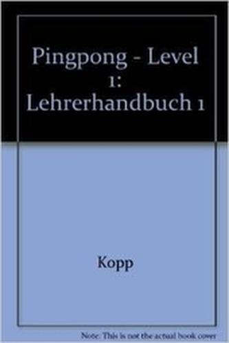 Ping Pong 1. - Lehrerhandbuch