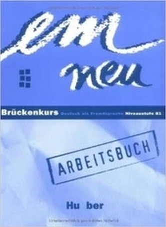 Em neu Bruckenkurs - Arbeitsbuch - Niveaustufe B1