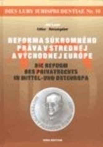 Dies Luby iurisprudentiae Nr. 10 - Reforma súkromného práva v strednej a východnej Európe