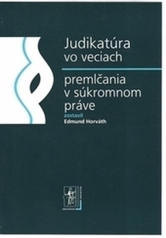 Judikatúra vo veciach premlčania v súkromnom práve