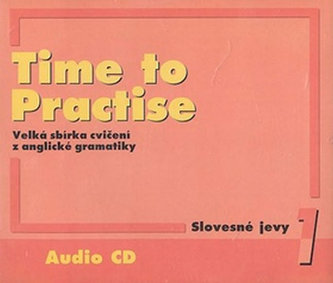 CD -Time to Practise 1 Slovesné jevy