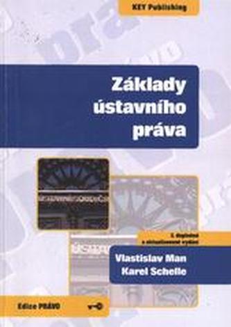 Základy ústavního práva - 3. vydání - Man, Vlastislav; Schelle, Karel