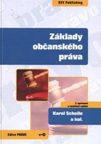 Základy občanského práva - 2. upravené a rozšířené vydání - Karel Schelle