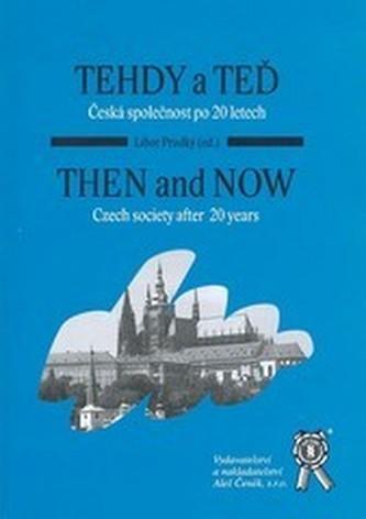 Tehdy a teď. Česká společnost po 20. letech