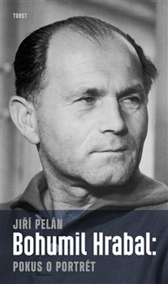 Bohumil Hrabal:pokus o portrét - Jiří Pelán
