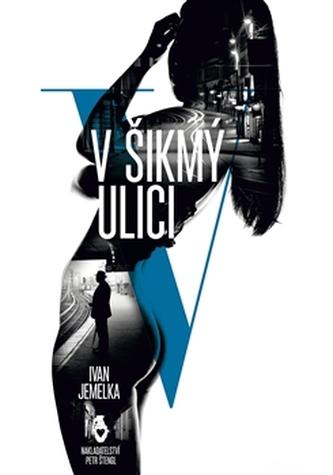 V šikmý ulici - Ivan Jemelka