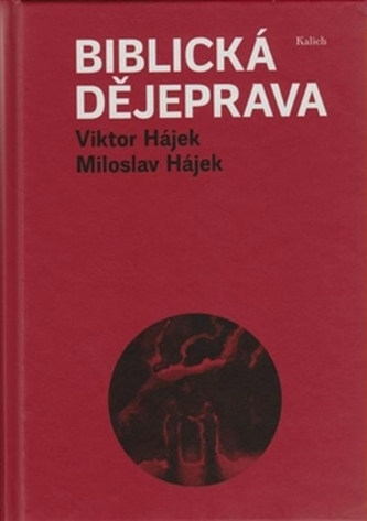 Biblická dějeprava - Viktor Hájek