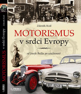 Motorismus v srdci Evropy od Josefa Božka po současnost