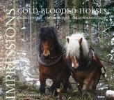 COLD-BLOODED HORSES / IMPRESSIONS - CHLADNOKREVNÍ KONĚ - IMPRESE