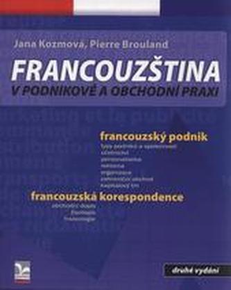 Francouzština v podnikové a obchodní praxi - 2. vydání - Jana Kozmová