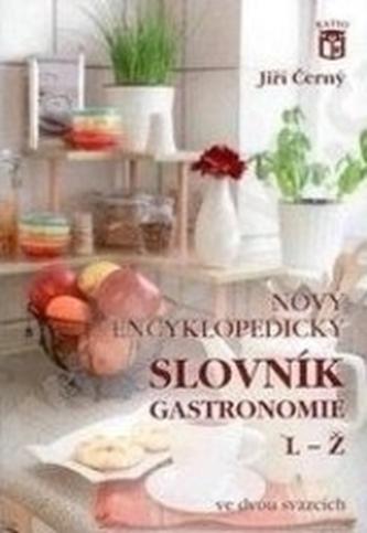 Nový encyklopedický slovník gastronomie 2 L-Ž - Jiří Černý