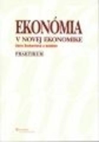 Ekonómia v novej ekonomike – praktikum, 3. vydanie