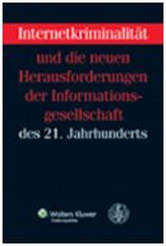 Internetkriminalität und die neuen Herausforderungen der Informationsgesellschaft des 21. Jahrhunderts