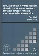 Školské reformy a tvorba kurikula tělesné výchovy v ČR, SRN a USA