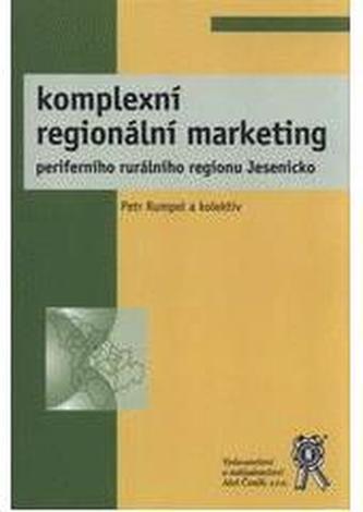 Komplexní regionální marketing periferního rurálního regionu Jesenicko