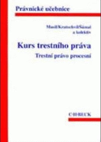 Kurs trestního práva. Trestní právo procesní 3.vydanie