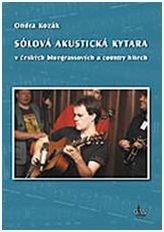 Sólová akustická kytara v českých bluegrassových a country hitech + DVD