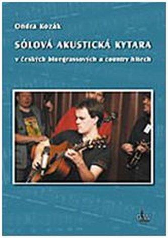 Sólová akustická kytara v českých bluegrassových a country hitech + DVD - Kozák, Ondra