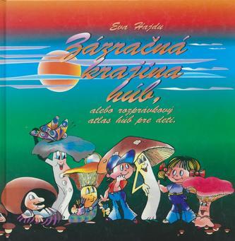 Zázračná krajina húb alebo rozprávkový atlas húb pre deti