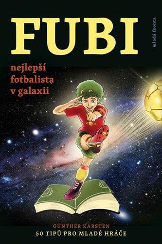 FUBI - nejlepší fotbalista v galaxii
