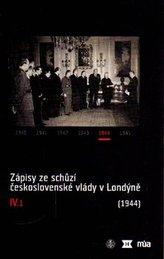 Zápisy ze schůzí československé vlády v Londýně IV/1. (1944)