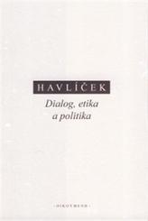 Dialog, etika a politika (eseje k raným a středním Platónovým dialogům)