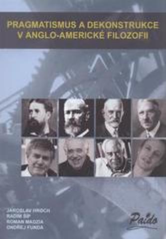 Pragmatismus a dekonstrukce v anglo-americké filozofii